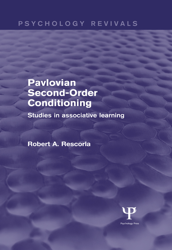 Pavlovian Second-Order Conditioning (Psychology Revivals) Studies in Associative Learning