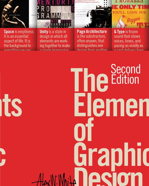 The Elements of Graphic Design (Second Edition) By: Alex W. White