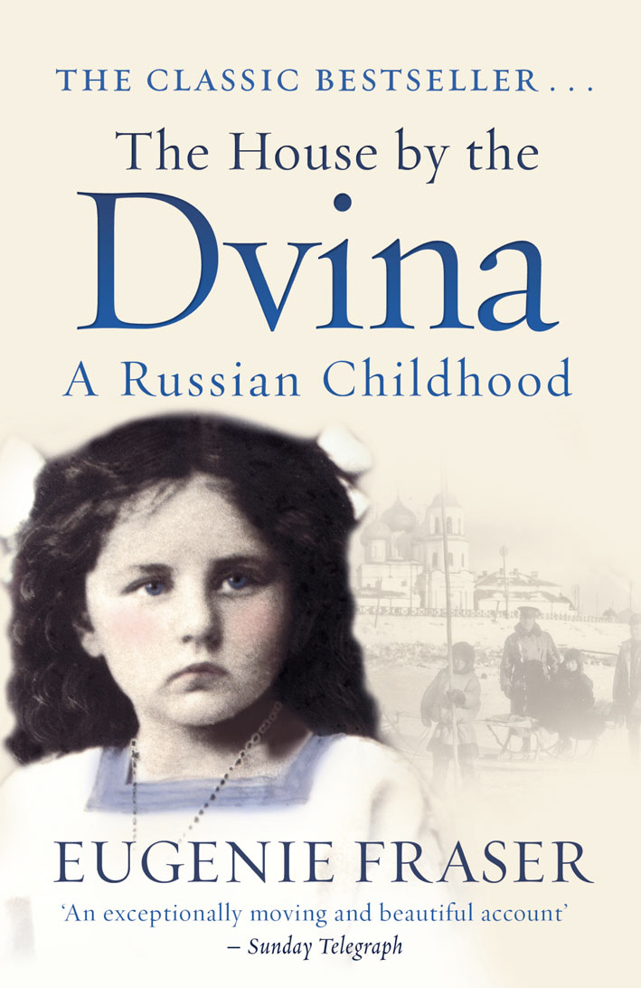 The House by the Dvina A Russian Childhood