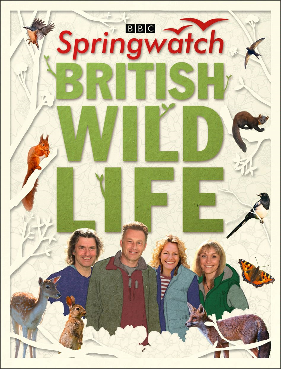Springwatch British Wildlife: Accompanies the BBC 2 TV series