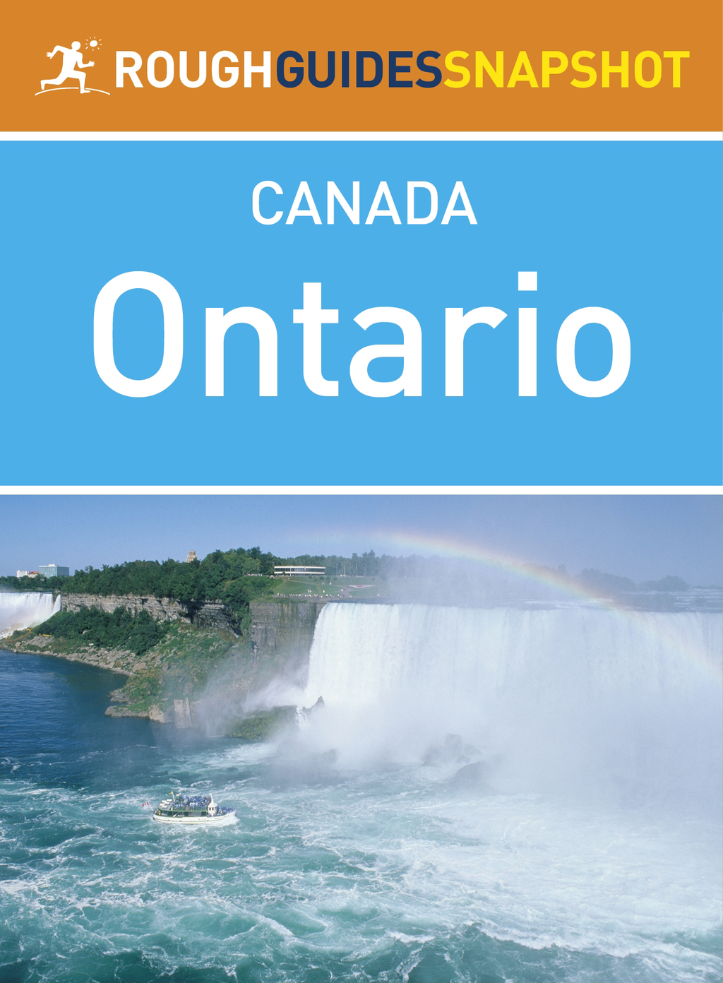 Ontario Rough Guides Snapshot Canada (includes Niagara Falls,  Ottawa,  Lake Huron,  Manitoulin Island,  Severn Sound,  the Muskoka Lakes and Algonquin Pro