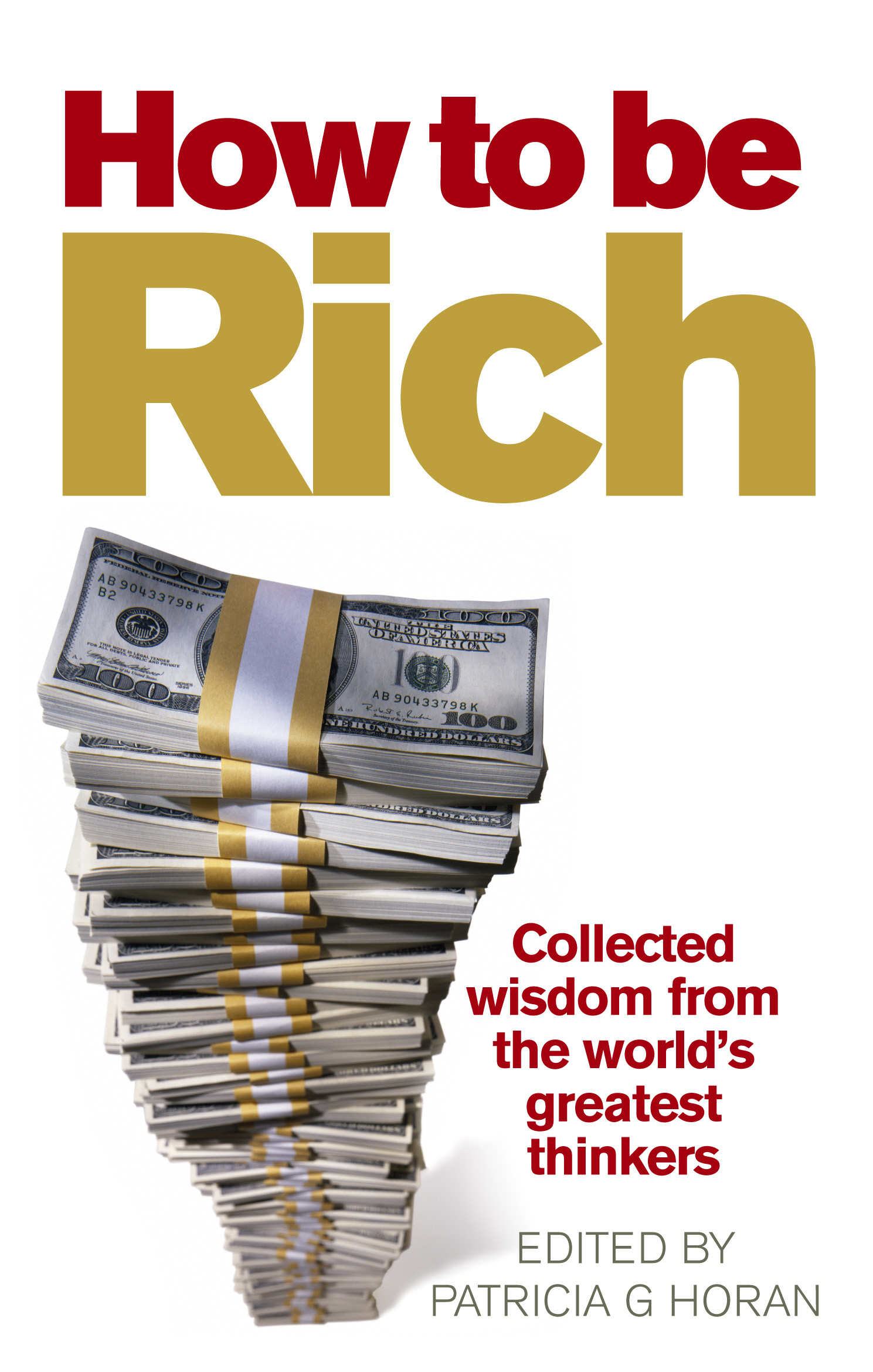 How to be Rich Collected wisdom from the world's greatest thinkers