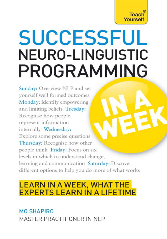Successful Neuro-linguistic Programming in a Week: Teach Yourself