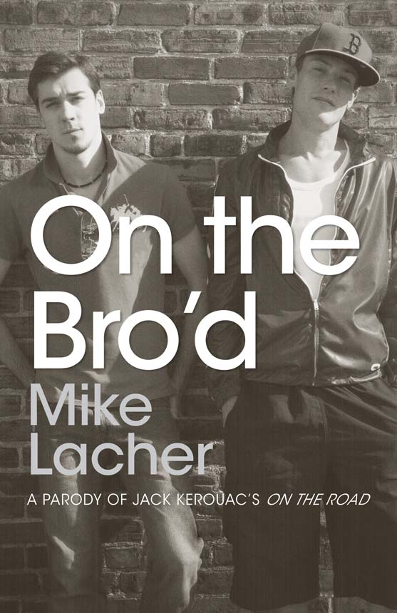 On the Bro'd: A Parody of Jack Kerouac?s On the Road