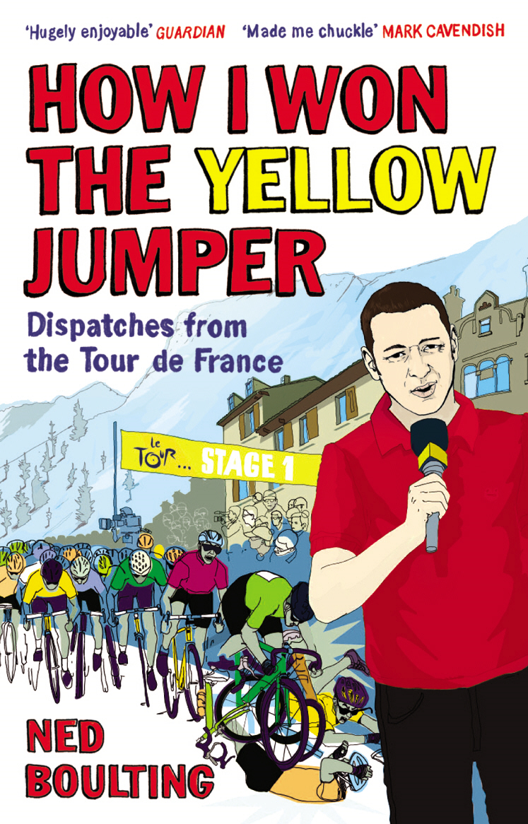 How I Won the Yellow Jumper Dispatches from the Tour de France