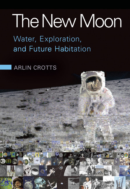 The New Moon Water,  Exploration,  and Future Habitation