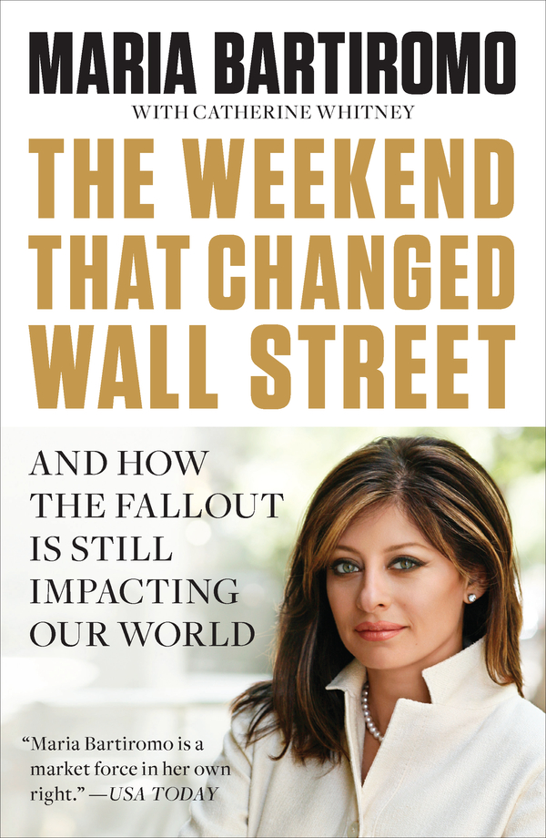 The Weekend That Changed Wall Street By: Catherine Whitney,Maria Bartiromo