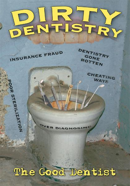 Dirty Dentistry By: The Good Dentist