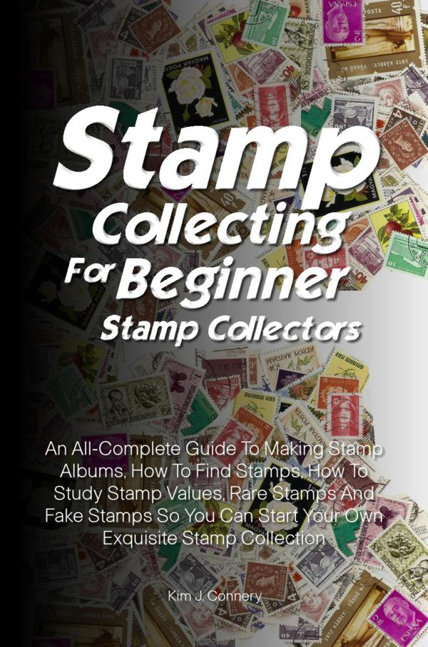 Stamp Collecting For Beginner Stamp Collectors