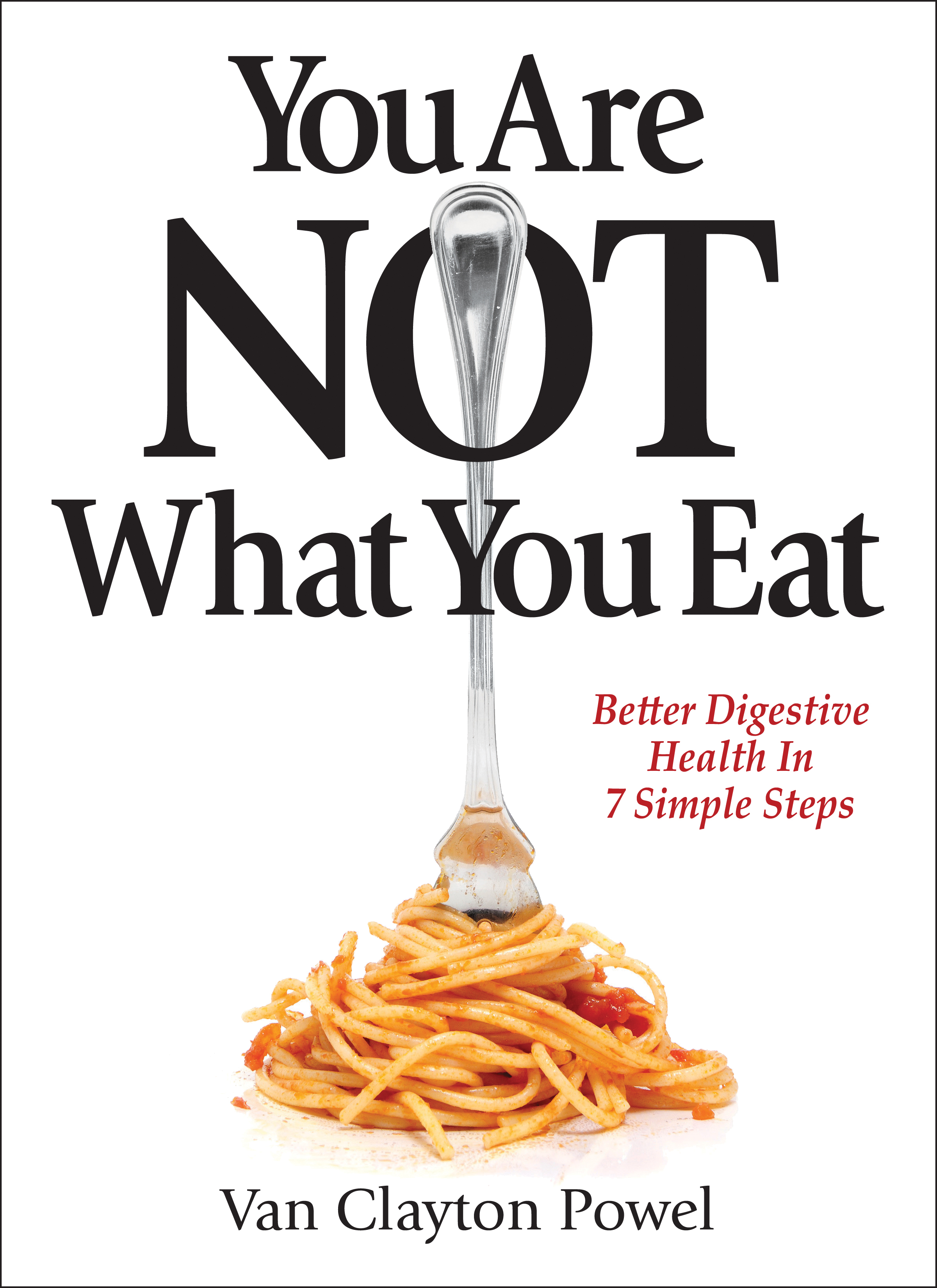 You Are NOT What You Eat By: Van Clayton Powel