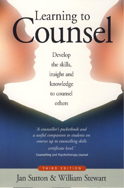 Learning to Counsel By: Jan Sutton,William Stewart