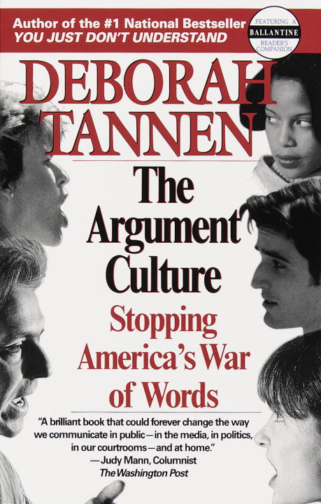 The Argument Culture By: Deborah Tannen