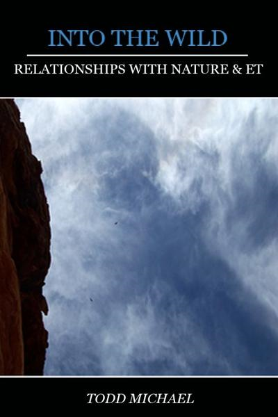 Into The Wild: Relationships With Nature & ET