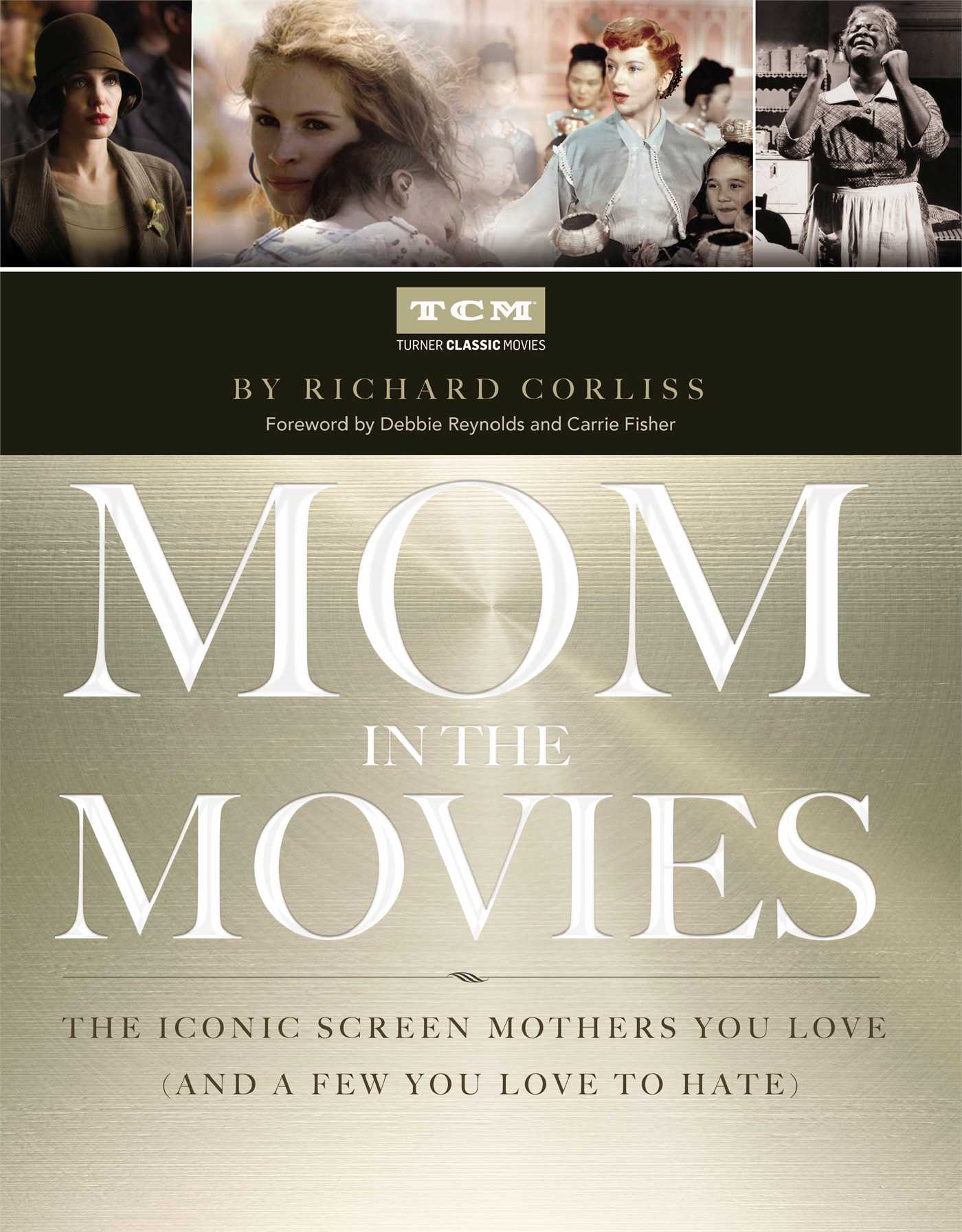 Mom in the Movies The Iconic Screen Mothers You Love (and a Few You Love to Hate)
