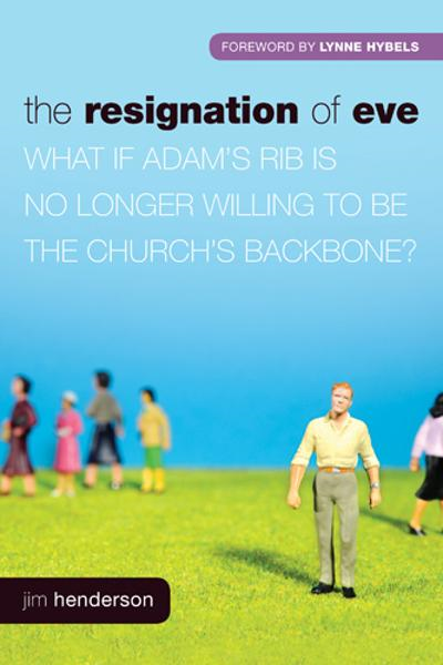 The Resignation of Eve By: George Barna,Jim Henderson