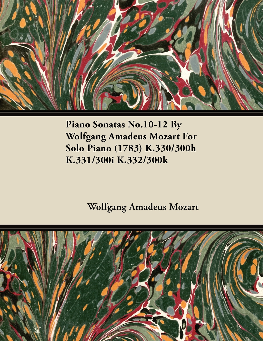 Piano Sonatas No.10-12 By Wolfgang Amadeus Mozart For Solo Piano (1783) K.330/300h K.331/300i K.332/300k