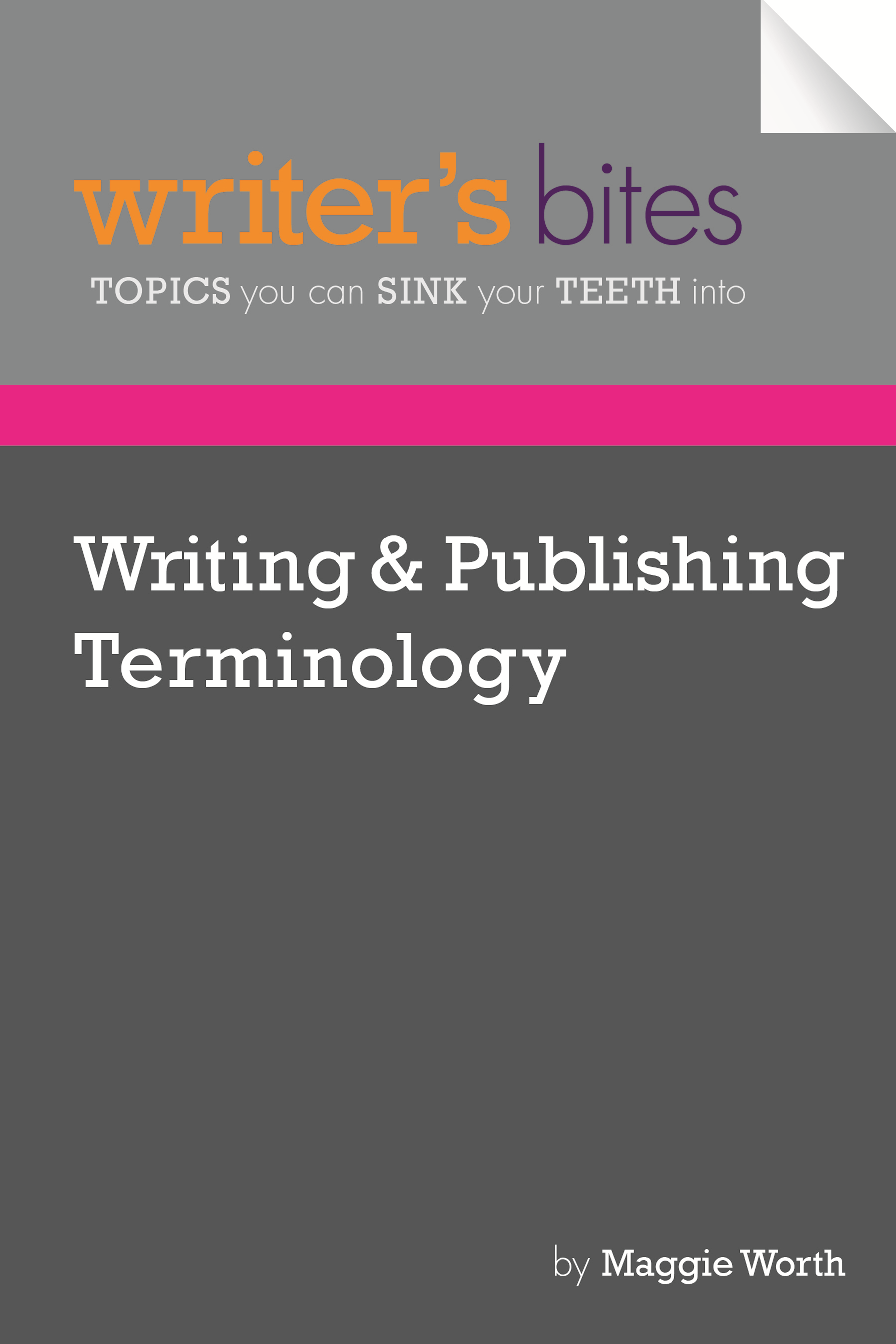 Writer's Bites: Writing & Publishing Terminology