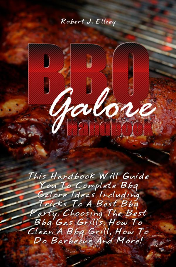 Bbq Galore Handbook By: Robert J. Ellzey
