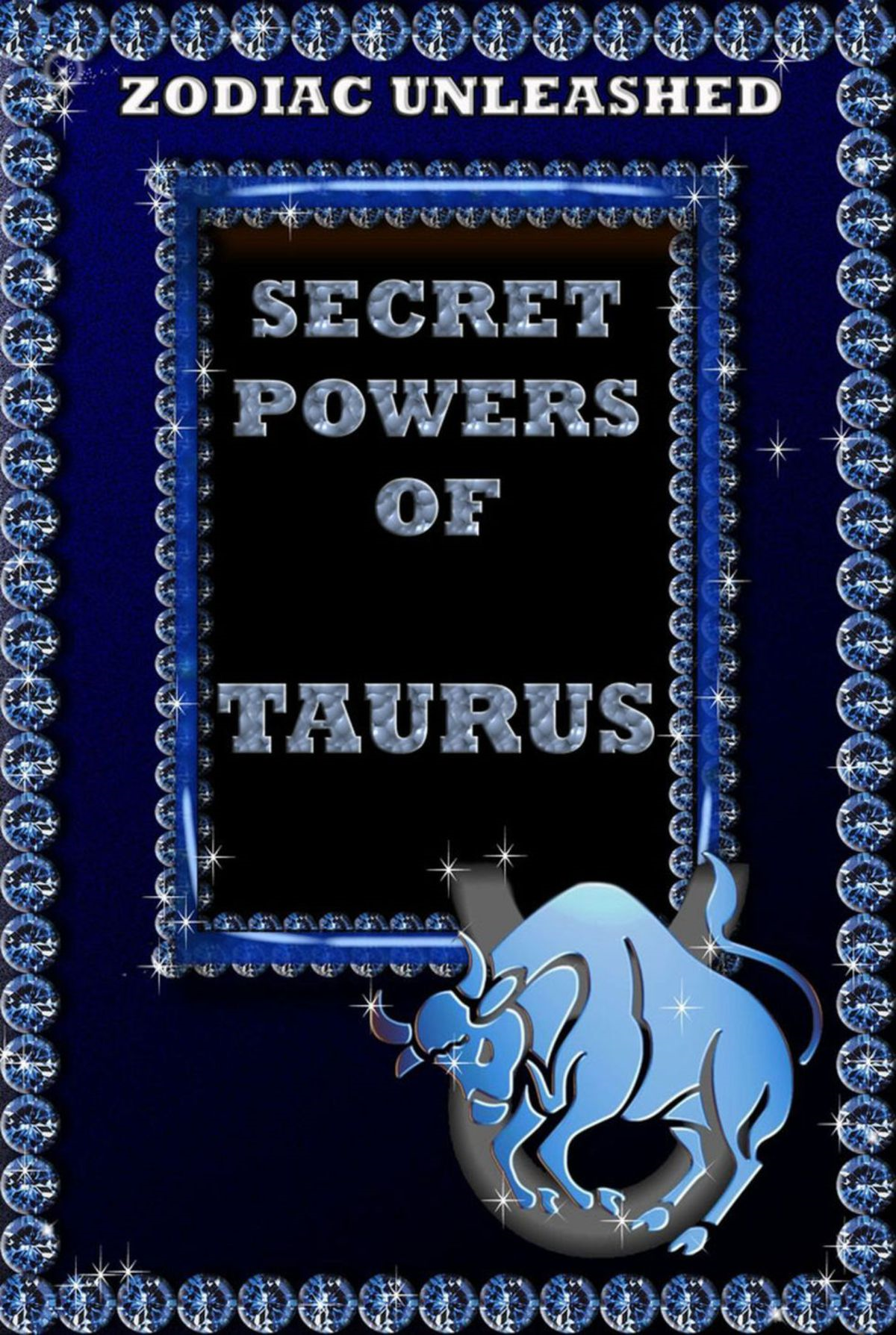 Zodiac Unleashed - Taurus