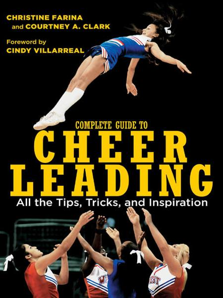 Complete Guide to Cheerleading By: Farina, Christine