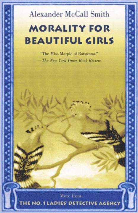 Morality for Beautiful Girls By: Alexander McCall Smith