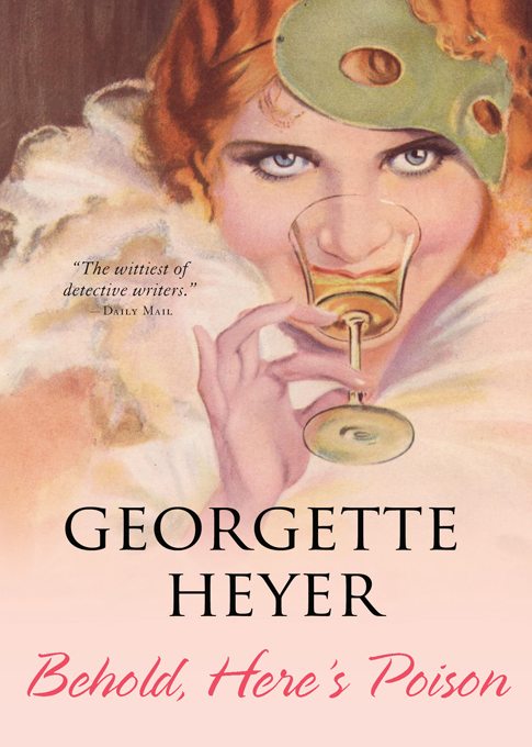 Behold, Here's Poison By: Georgette Heyer