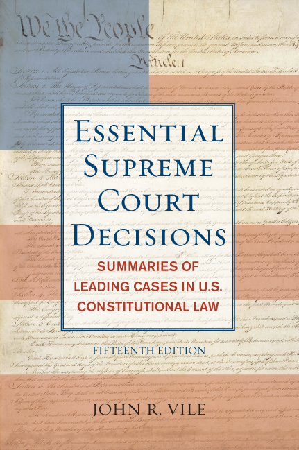 Essential Supreme Court Decisions By: John R. Vile