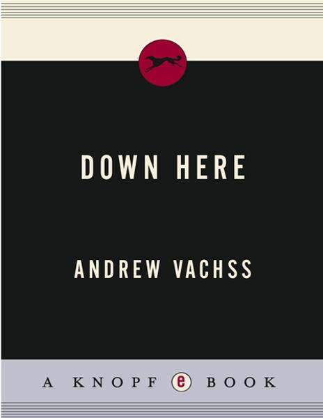 Down Here By: Andrew Vachss