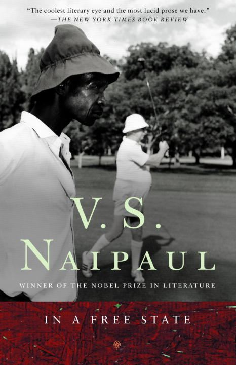 In a Free State By: V.S. Naipaul