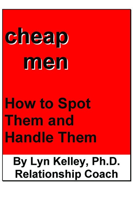 Cheap Men: How to Spot Them and Handle Them