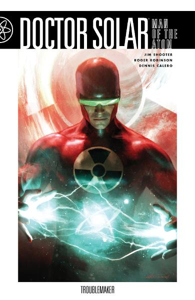 Doctor Solar, Man of the Atom Volume 1