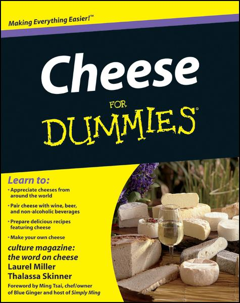 Cheese For Dummies By: Culture Magazine,Laurel Miller,Thalassa Skinner