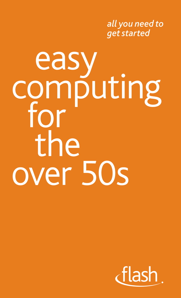 Easy Computing for the Over 50s: Flash