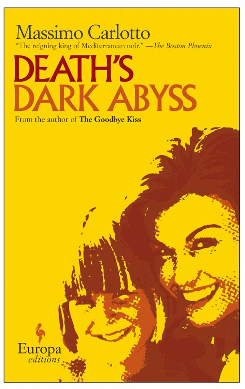 Death's Dark Abyss By: Massimo Carlotto