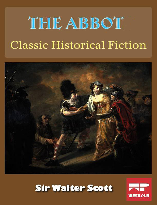 The Abbot: Classic Historical Fiction