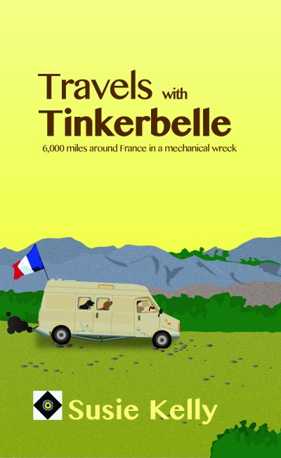 Travels With Tinkerbelle By: Susie Kelly