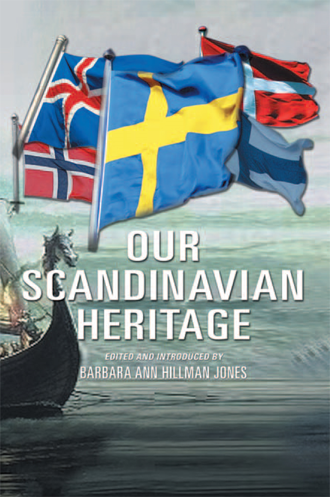 OUR SCANDINAVIAN HERITAGE By: Barbara Ann Hillman Jones