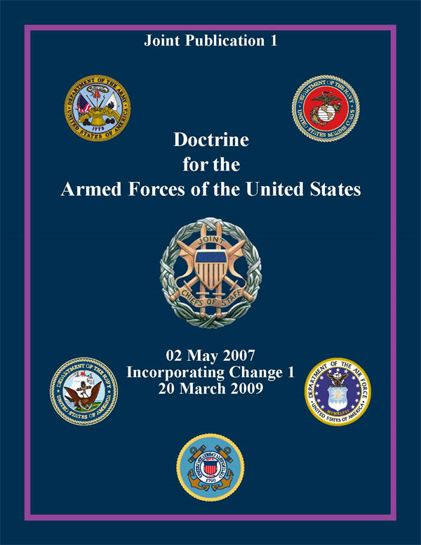 Doctrine for the Armed Forces of the United States: Joint Publication 1 By: Chairman of the Joint Chiefs of Staff