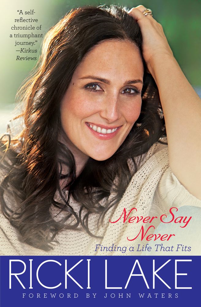 Never Say Never By: Ricki Lake