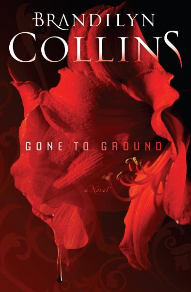 Gone to Ground: A Novel By: Brandilyn Collins