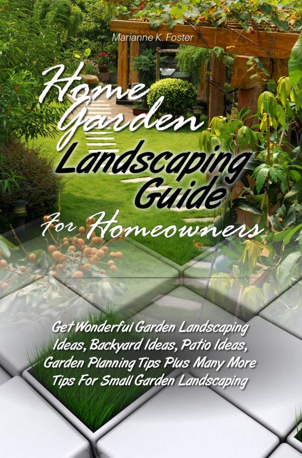 Home Garden Landscaping Guide For Homeowners