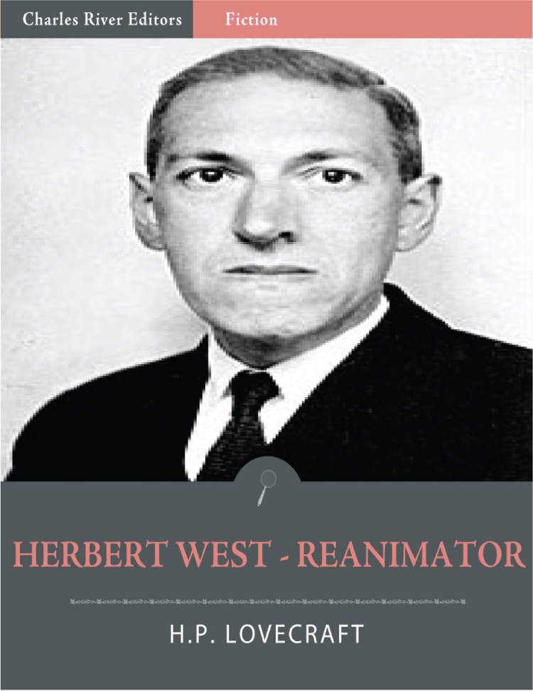 Herbert West - Reanimator (Illustrated Edition) By: H.P. Lovecraft