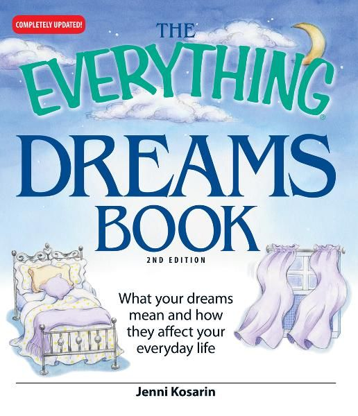 The Everything Dreams Book: What Your Dreams Mean And How They Affect Your Everyday Life