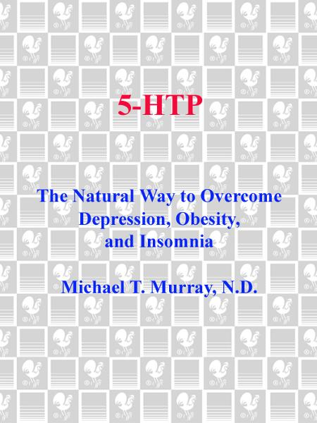 5-HTP By: Michael Murray