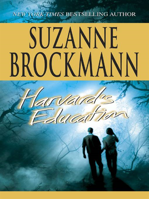 Harvard's Education By: Suzanne Brockmann