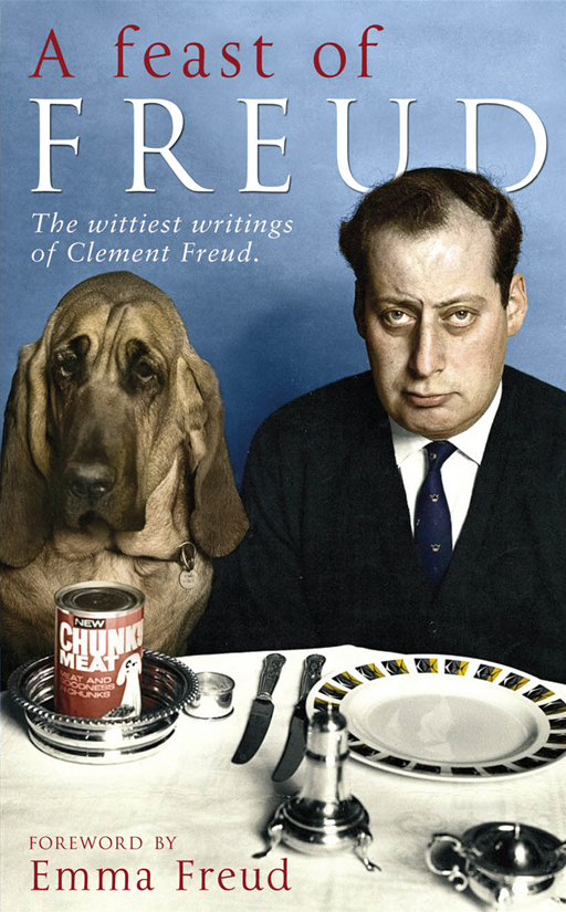 A Feast of Freud The wittiest writings of Clement Freud