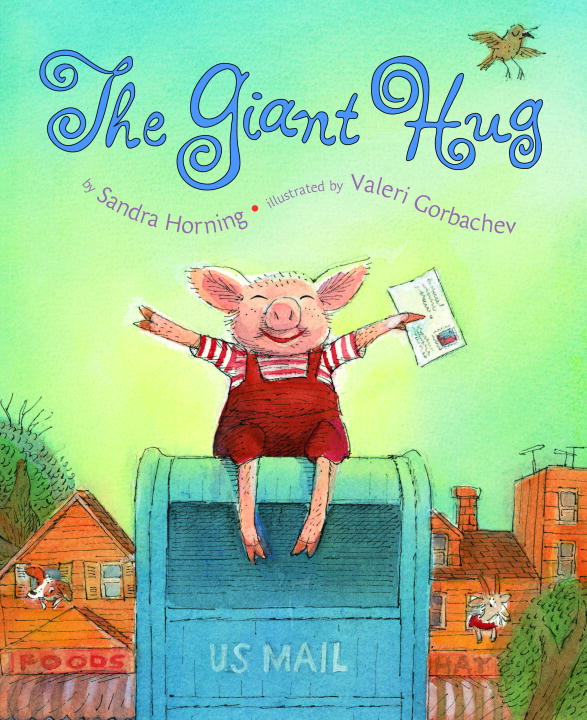 The Giant Hug By: Sandra Horning,Valeri Gorbachev