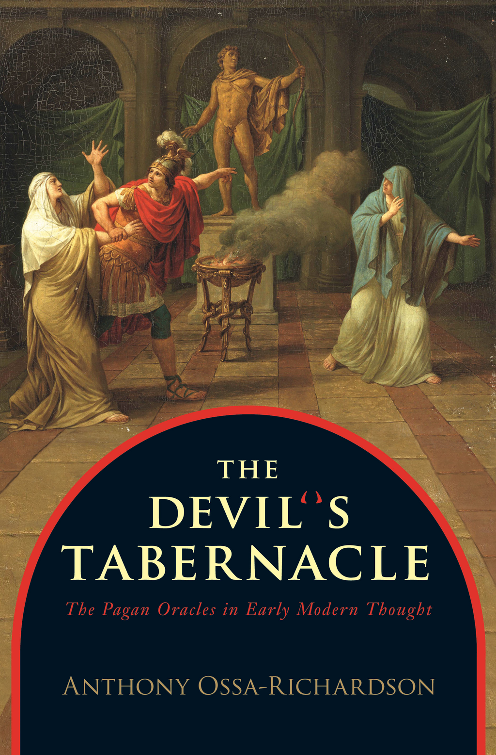 The Devil's Tabernacle The Pagan Oracles in Early Modern Thought