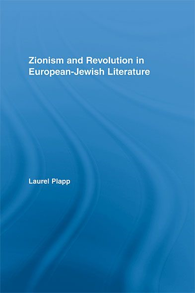 Zionism and Revolution in European-Jewish Literature