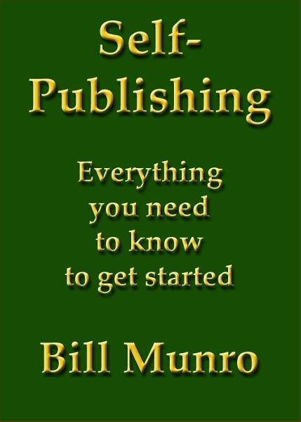 Self-Publishing By: Bill Munro
